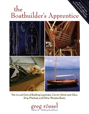 The Boatbuilder's Apprentice - Greg Rossel