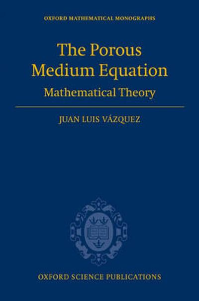The Porous Medium Equation - Juan Luis Vazquez