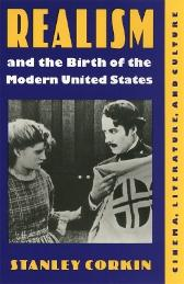 Realism and the Birth of the Modern United States - Stanley Corkin