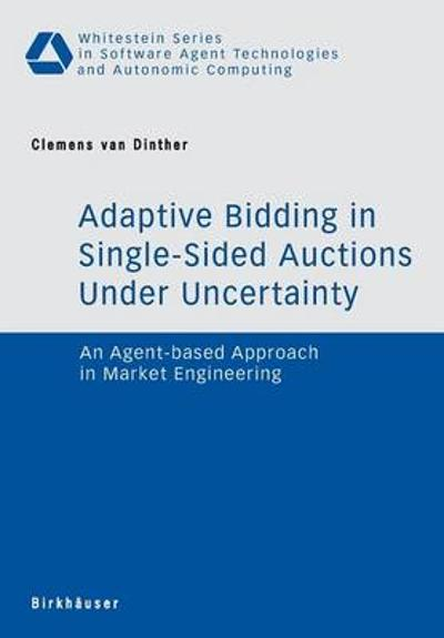 Adaptive Bidding in Single-Sided Auctions under Uncertainty - Clemens van Dinther