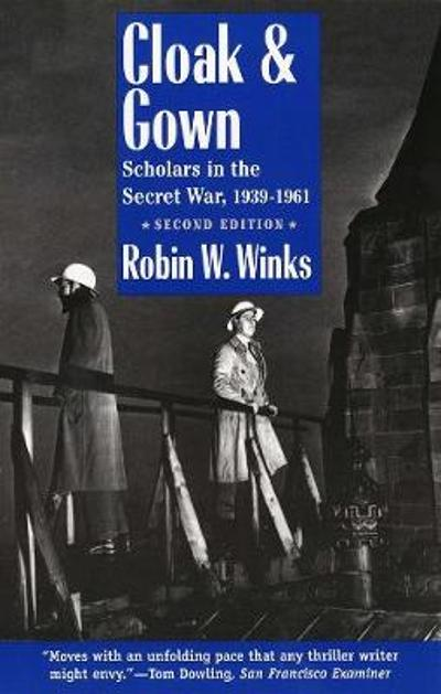 Cloak and Gown - Robin Winks