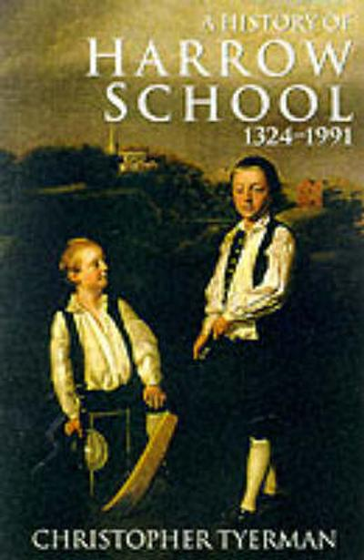 A History of Harrow School 1324-1991 - Christopher Tyerman