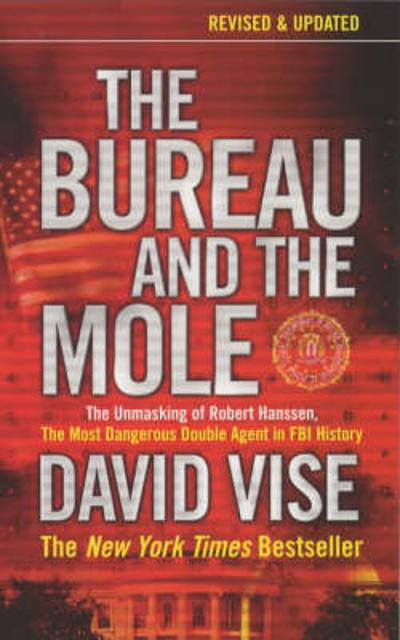 The Bureau and the Mole - David A. Vise
