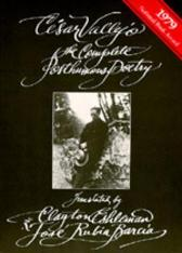 The Complete Posthumous Poetry - Cesar Vallejo Clayton Eshleman Jose R. Barcia