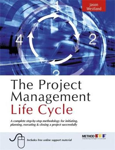 The Project Management Life Cycle - Jason Westland