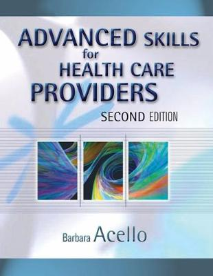 Advanced Skills for Health Care Providers - Barbara Acello