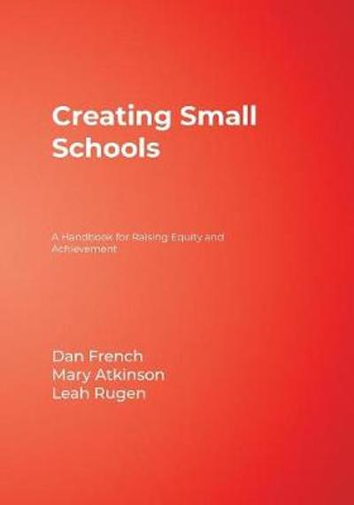Creating Small Schools - Dan French