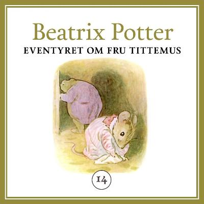 Eventyret om fru Tittemus - Beatrix Potter