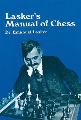 Manual of Chess - Emanuel Lasker