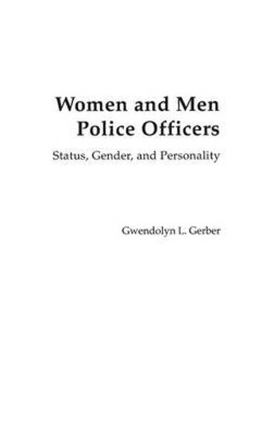 Women and Men Police Officers - Gwendolyn L. Gerber