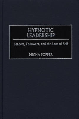 Hypnotic Leadership - Micha Popper
