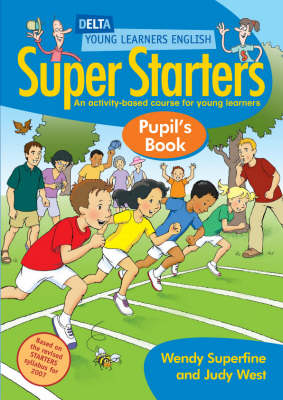 DYL English:Super Starters Pupils Book - Wendy Superfine Judy West