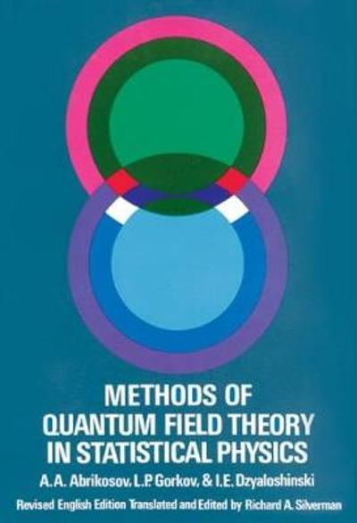 Methods of Quantum Field Theory in Statistical Physics - A. A. Abrikosov