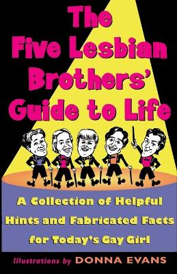 The Five Lesbian Brothers Guide to Life - Five Lesbian Brothers