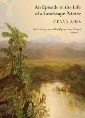 An Episode in the Life of a Landscape Painter - Cesar Aira Chris Andrews Roberto Bolano
