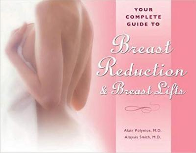 Your Complete Guide to Breast Reduction and Breast Lifts - Alain Polynice
