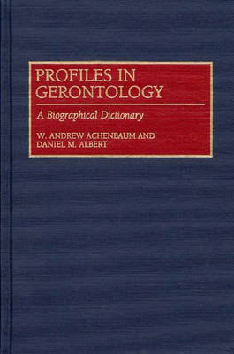 Profiles in Gerontology - W. Andrew Achenbaum