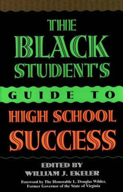The Black Student's Guide to High School Success - William J. Ekeler