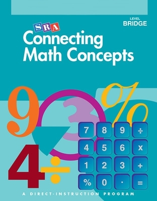 Connecting Math Concepts - Teacher Material Package - Grades 6-8, Bridge to Connecting Math Concepts - Siegfried Engelmann