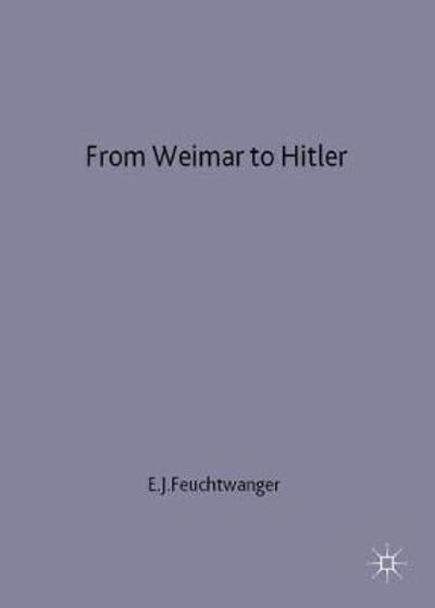 From Weimar to Hitler - Edgar Feuchtwanger