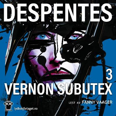 Vernon Subutex - Virginie Despentes