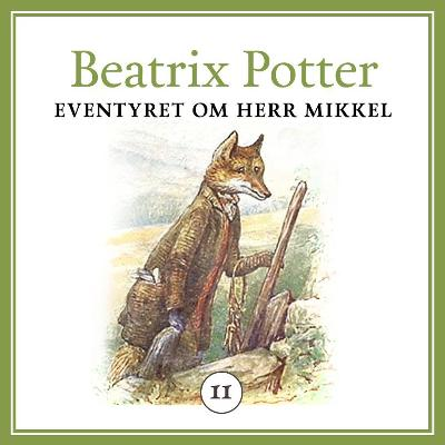 Eventyret om herr Mikkel - Beatrix Potter
