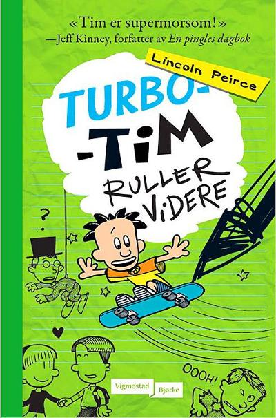 Turbo-Tim ruller videre - Lincoln Peirce