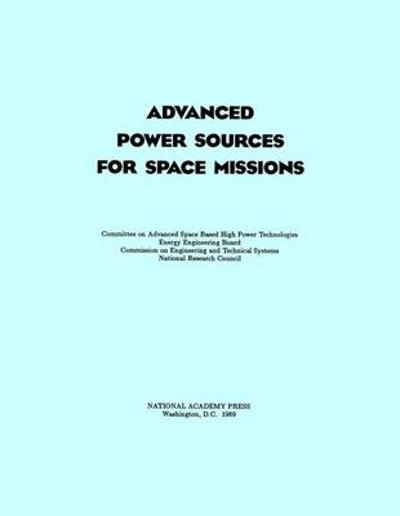 Advanced Power Sources for Space Missions - National Research Council