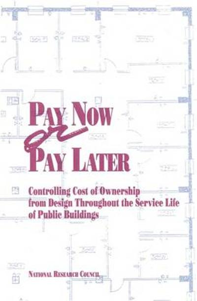 Pay Now or Pay Later - National Research Council