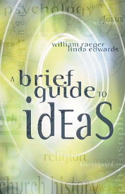 A Brief Guide to Ideas - William Raeper