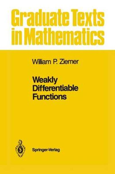 Weakly Differentiable Functions - William P. Ziemer