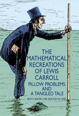 The Mathematical Recreations of Lewis Carroll - Lewis Carroll