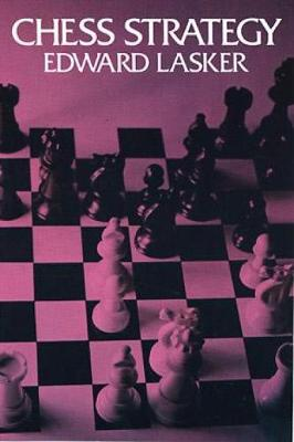 Chess Strategy - Edward Lasker