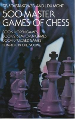 500 Master Games of Chess - Dr. S. Tartakower
