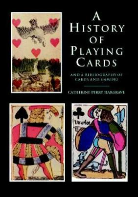 A History of Playing Cards - Hargrave, Catherine Perry