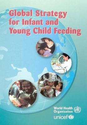 Global Strategy for Infant and Young Children Feeding - Who