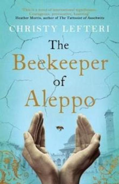 The beekeeper of Aleppo - Christy Lefteri