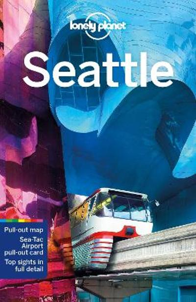 Lonely Planet Seattle - Lonely Planet