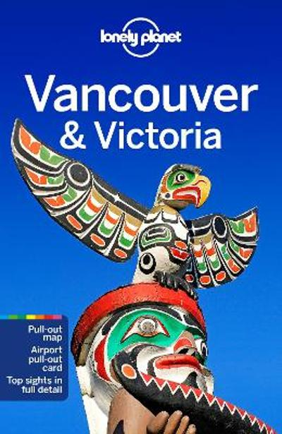 Lonely Planet Vancouver & Victoria - Lonely Planet