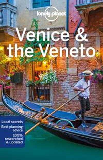 Lonely Planet Venice & the Veneto - Lonely Planet