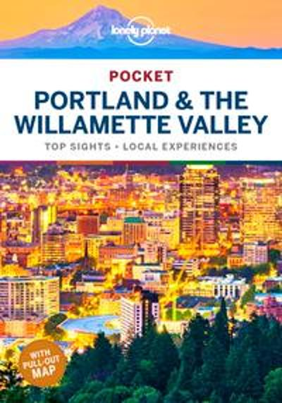 Lonely Planet Pocket Portland & the Willamette Valley - Lonely Planet
