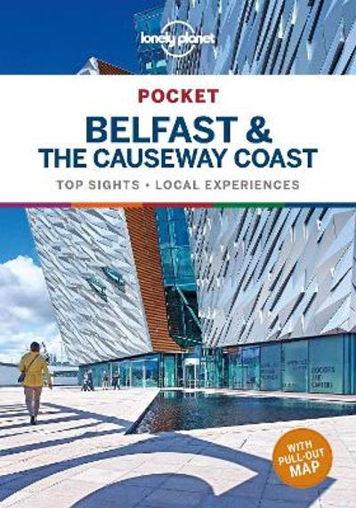 Lonely Planet Pocket Belfast & the Causeway Coast - Lonely Planet