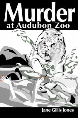 Murder at Audubon Zoo - Jane Gills Jones