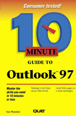 10 Minute Guide to Outlook - C. Plumley