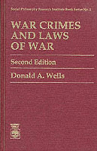 War Crimes and Laws of War - David A. Wells