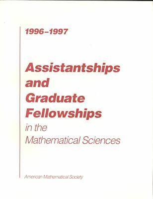 Assistantships and Graduate Fellowships in the Mathematical Sciences - American Mathematical Society