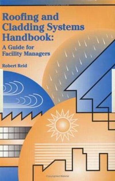 Roofing and Cladding Systems Handbook - Robert Reid