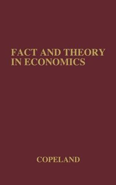 Fact and Theory in Economics - Morris Albert Copeland