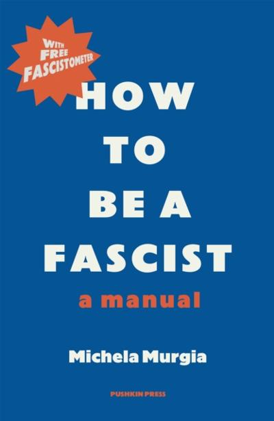 How to be a Fascist - Michela Murgia