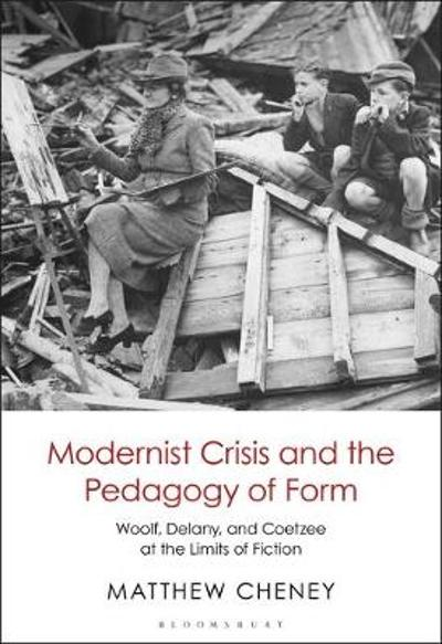 Modernist Crisis and the Pedagogy of Form - Cheney Matthew Cheney